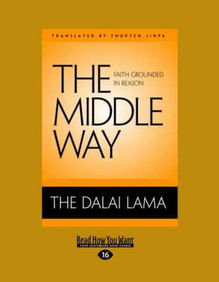 The Middle Way: Faith Grounded in Reason 9781458784070