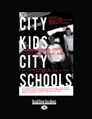 City Kids, City Schools: More Reports from the Front Row 9781458784391