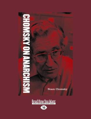 Chomsky on Anarchism (Large Print 16pt) 9781458787439