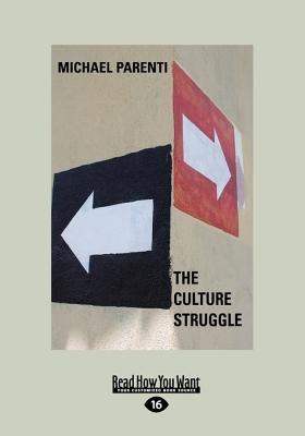The Culture Struggle (Large Print 16pt)