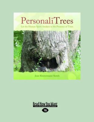 Personalitrees: Let the Human Spirit Awaken in the Presence of Trees (Large Print 16pt)