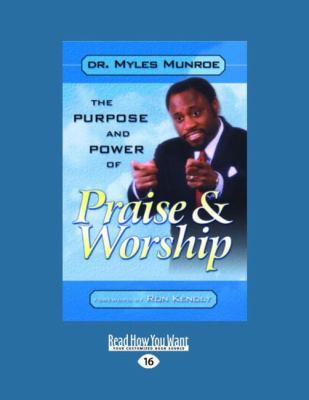 The Purpose and Power of Praise and Worship (Large Print 16pt) 9781459600393