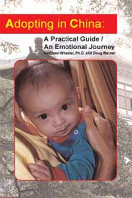 Adopting in China: A Practical Guide/An Emotional Journey (Large Print 16pt) 9781459601192