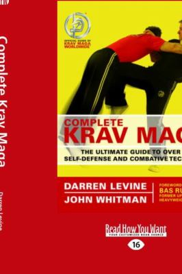 Complete Krav Maga: The Ultimate Guide to Over 230 Self-Defense and Combative Techniques (Large Print 16pt)