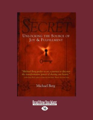 The Secret: Unlocking the Source of Joy and Fulfillment (Large Print 16pt) 9781459602311