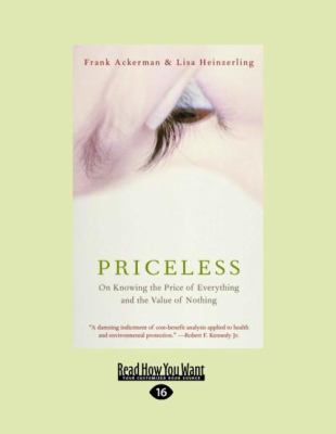 Priceless: On Knowing the Price of Everything and the Value of Nothing (Large Print 16pt) 9781459604254