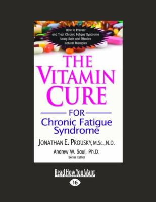 The Vitamin Cure: For Chronic Fatigue Syndrome (Large Print 16pt) 9781459604735