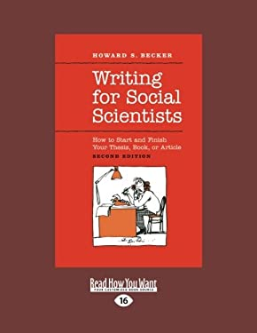 Writing for Social Scientists: How to Start and Finish Your Thesis, Book, or Article (Large Print 16pt) 9781459605558