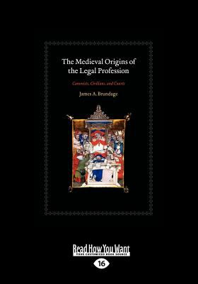 The Medieval Origins of the Legal Profession (Large Print 16pt) 9781459605817