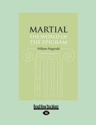 Martial: The World of the Epigram (Large Print 16pt) 9781459606081