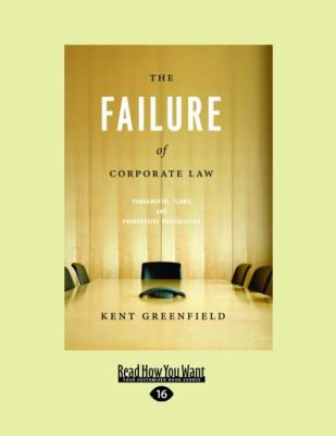 The Failure of Corporate Law: Fundamental Flaws & Progressive Possibilities (Large Print 16pt)