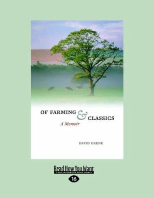 Of Farming and Classics: A Memoir (Large Print 16pt) 9781459606197