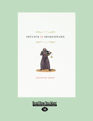 Shylock Is Shakespeare (Large Print 16pt) 9781459606210
