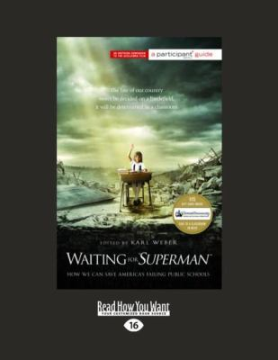 Waiting for ''Superman'': How We Can Save America's Failing Public Schools (Large Print 16pt) 9781459606296