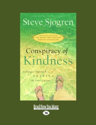 Conspiracy of Kindness: A Unique Approach to Sharing the Love of Jesus (Large Print 16pt) 9781459606692