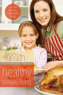 Healthy Holiday Living: First Place 4health Holiday Bible Study (Large Print 16pt) 9781459606821