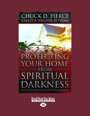 Protecting Your Home from Spiritual Darkness (Large Print 16pt) 9781459606906