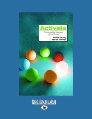 Activate: An Entirely New Approach to Small Groups (Large Print 16pt) 9781459606999