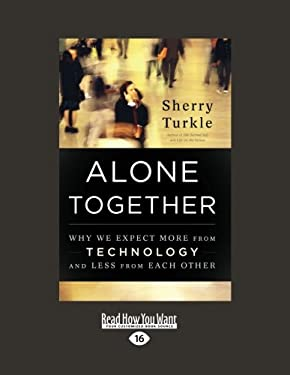 Alone Together: Why We Expect More from Technology and Less from Each Other (Large Print 16pt) 9781459609020