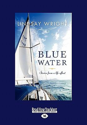 Blue Water: Stories from a Life Afloat (Large Print 16pt) 9781459610033