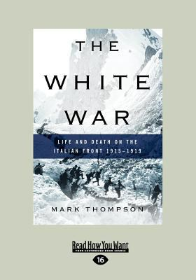 The White War (Large Print 16pt) 9781459613867