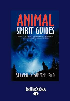 Animal Spirit Guides: An Easy-To-Use Handbook for Identifying and Understanding Your Power Animals and Animal Spirit Helpers (Large Print 16 9781459614161