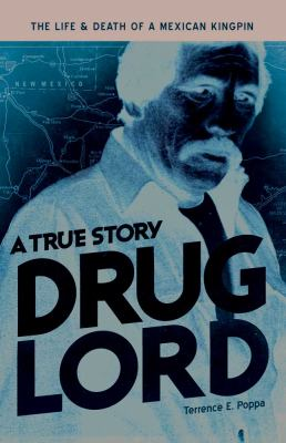 Drug Lord: A True Story: The Life and Death of a Mexican Kingpin (Large Print 16pt) 9781459617506