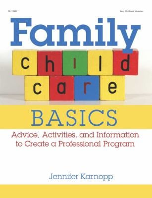 Family Child Care Basics: Advice, Activities, and Information to Create a Professional Program (Large Print 16pt) 9781459617681