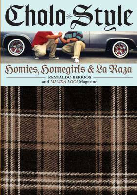 Cholo Style: Homies, Homegirls and La Raza (Large Print 16pt) 9781459620421