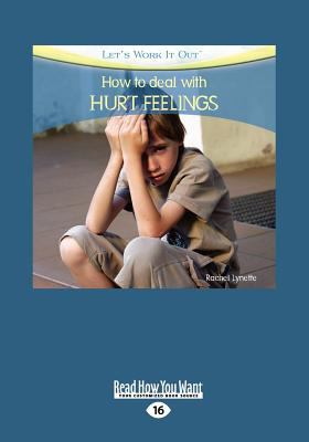 How to Deal with Hurt Feelings (Large Print 16pt) 9781459621824