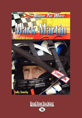 Mark Martin: NASCAR Driver (Behind the Wheel) (Large Print 16pt) 9781459622890