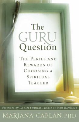 The Guru Question: The Perils and Rewards of Choosing a Spiritual Teacher (Large Print 16pt)