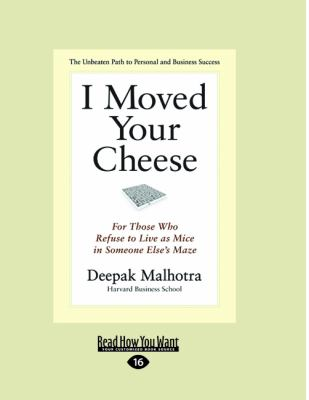 I Moved Your Cheese (1 Volume Set): For Those Who Refuse to Live as Mice in Someone Else's Maze 9781459627741