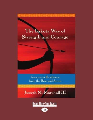 The Lakota Way of Strength and Courage (Large Print 16pt) 9781459632844