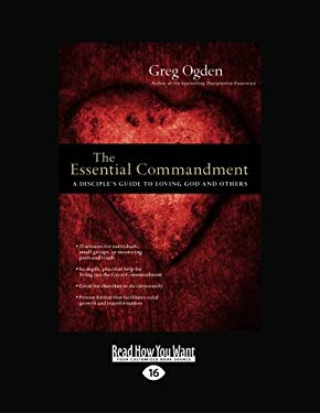 The Essential Commandment: A Disciple's Guide to Loving God and Others (Large Print 16pt) 9781459632868
