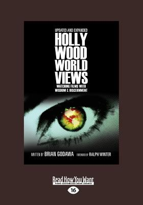 Hollywood Worldviews: Watching Films with Wisdom & Discernment (Large Print 16pt) 9781459632882