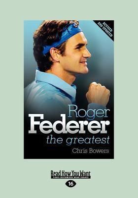 Roger Federer - The Greatest (Large Print 16pt) 9781459634183