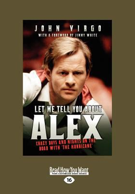 Let Me Tell You about Alex: Crazy Days and Nights on the Road with the Hurricane (Large Print 16pt) 9781459634329