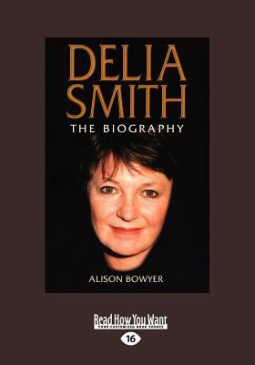 Delia Smith: The Biography (Large Print 16pt) 9781459634879