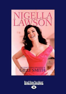 Nigella Lawson: A Biography (Large Print 16pt)