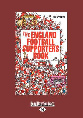 The England Football Supporters Book (Large Print 16pt)