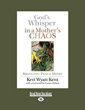 God's Whisper in a Mother's Chaos: Bringing Peace Home (Large Print 16pt) 9781459636088