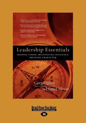 Leadership Essentials: Shaping Vision, Multiplying Influence, Defining Character (Large Print 16pt) 9781459636101