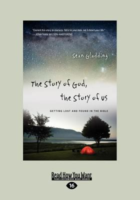 The Story of God, the Story of Us: Getting Lost and Found in the Bible (Large Print 16pt) 9781459636217