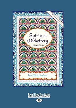 Spiritual Midwifery: Fourth Edition 9781459647077