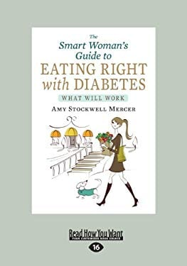 The Smart Woman's Guide to Eating Right with Diabetes: What Will Work 9781459652521
