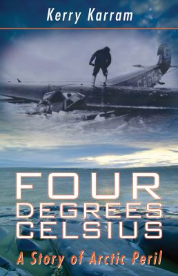 Four Degrees Celsius: A Story of Arctic Peril 9781459700512