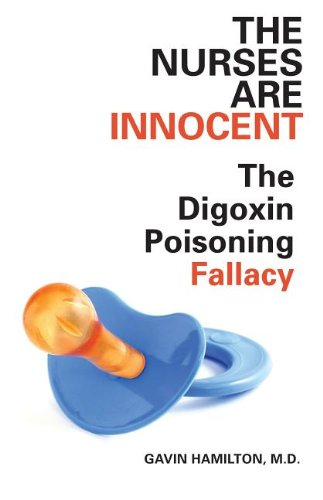 The Nurses Are Innocent: The Digoxin Poisoning Fallacy 9781459700574