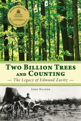 Two Billion Trees and Counting: The Legacy of Edmund Zavitz 9781459701113