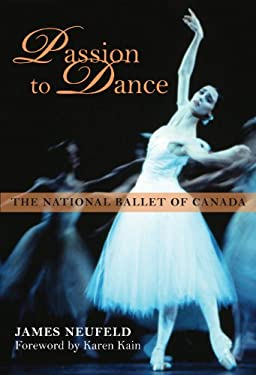 Passion to Dance: The National Ballet of Canada 9781459701212